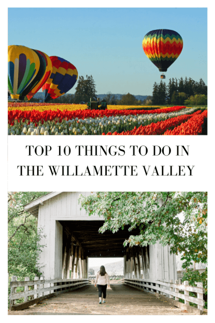 Looking to plan your vacation for 2020? Here are the top 10 things to do in Willamette Valley, Oregon in 2020! #oregon #willamettevalley #bucketlist #pnw #oregonstate #farmtotable #wineries #tulips #hotairballoon