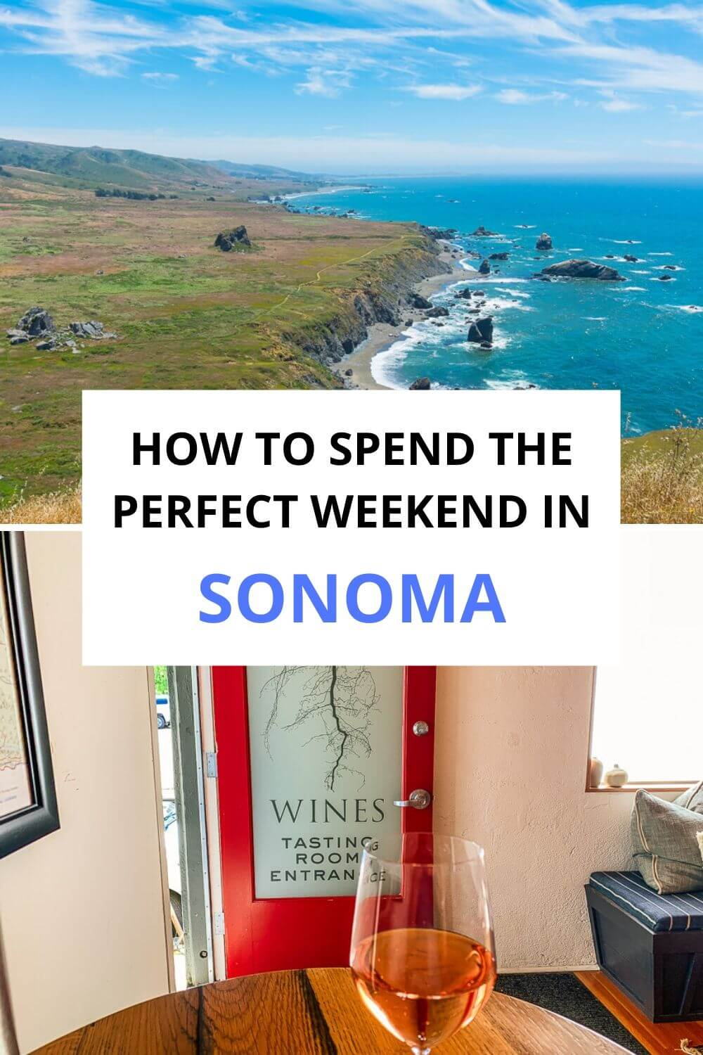 How to Plan the Perfect Sonoma Weekend Getaway