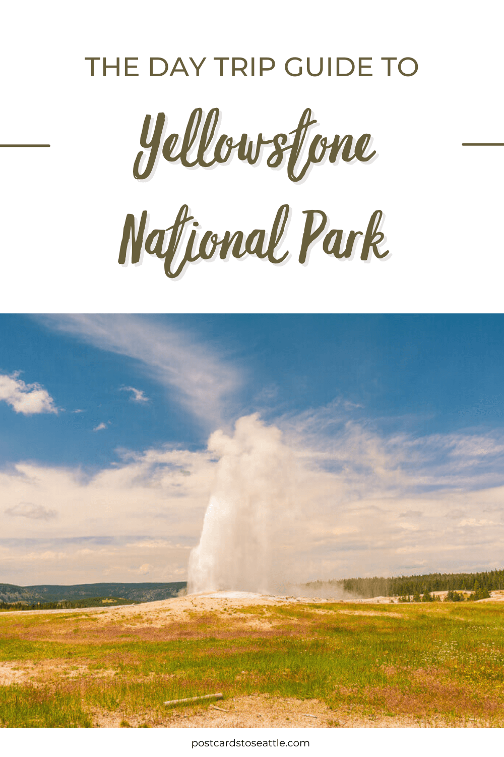 The Best Way to Spend One Day in Yellowstone National Park